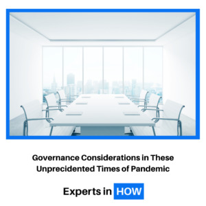 Governance Considerations in these Unprecidented Times of Pandemic 2
